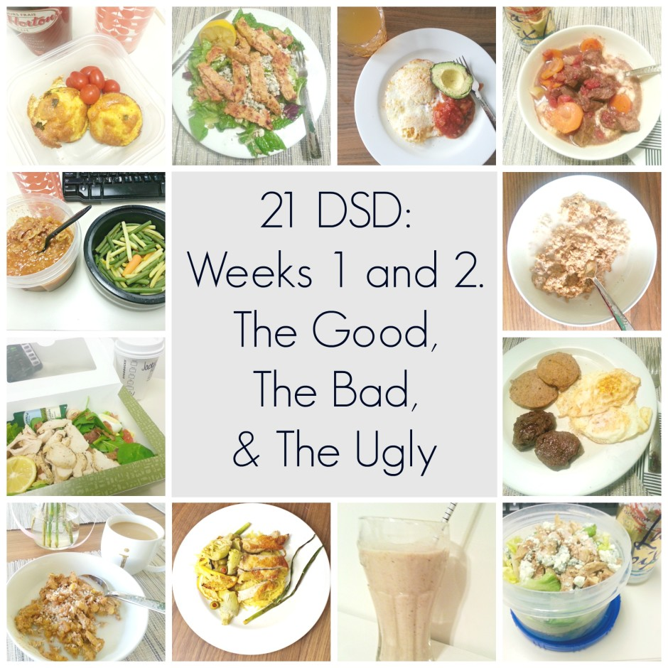 21 DSD Weeks 1 and 2- The Good, The Bad, & The Ugly